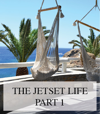 MYKONOS THE JETSET LIFE – A LUXURY TRAVEL DIARY PART ONE