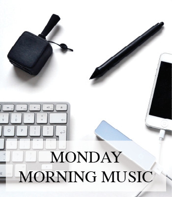 MONDAY MORNING MUSIC PLAYLIST BY WHATIWOULDBUY.COM