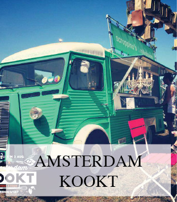 AMSTERDAM KOOKT FESTIVAL – THINGS TO DO – FOOD FESTIVAL – CITY TIPS