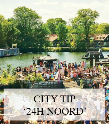 24H NOORD FESTIVAL – THINGS TO DO – AMSTERDAM NOORD CITY TIPS