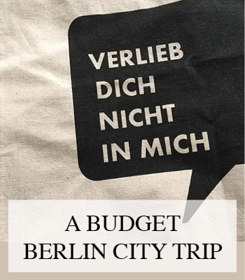 A SPONTANEOUS BUDGET CITY TRIP TO BERLIN