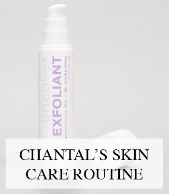 THE DAILY SKIN CARE ROUTINE AND FAVOURITE SKIN CARE PRODUCTS OF CHANTAL