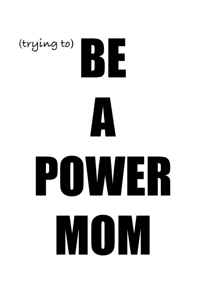be-a-power-mom-quote-by-whatiwouldbuy-com-a5-bw